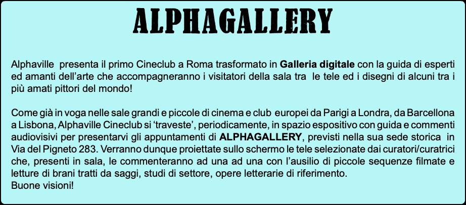04e9ad1cb930 Alphagallery Alphaville presenta il primo Cineclub a Roma trasformato in  Galleria digitale con la guida di